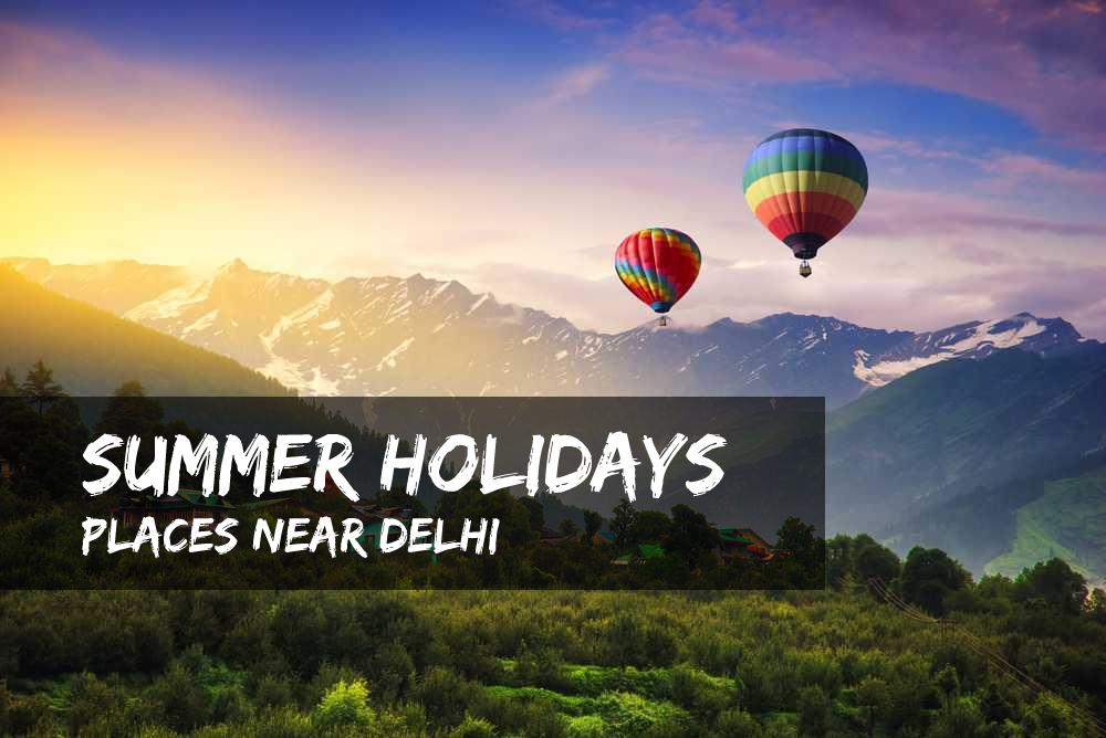 Summer Holidays Near Delhi